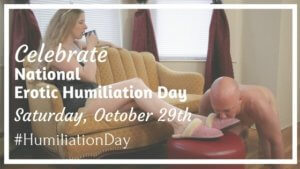 Celebrate the First Annual 'National Erotic Humiliation Day' – October 29th!
